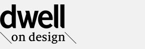 2012 -  Dwell on design